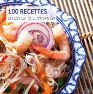 100 recettes autour du monde