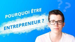 pourquoi  être entrepreneur
